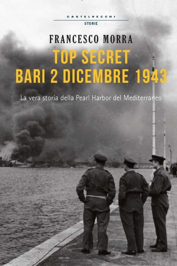 Top secret, Bari 2 dicembre 1943