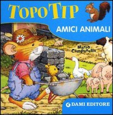 Topo tip amici animali marco campanella libro for Topo tip giocattoli