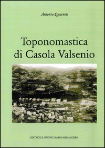 Toponomastica di Casola Valsenio - Antonio Quarneti   Rochesterscifianimecon.com