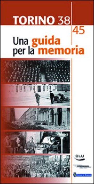 Torino 1938-45. Una guida per la memoria