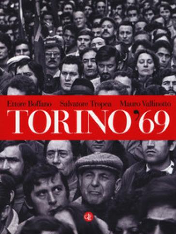 Torino '69. Ediz. illustrata - Ettore Boffano |