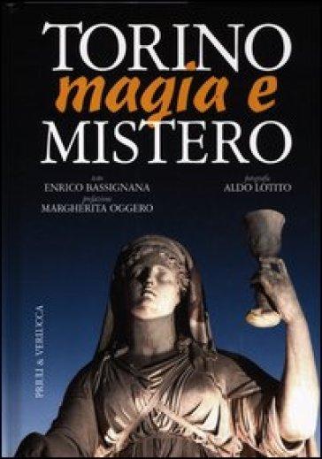 Torino magia e mistero - Enrico Bassignana |