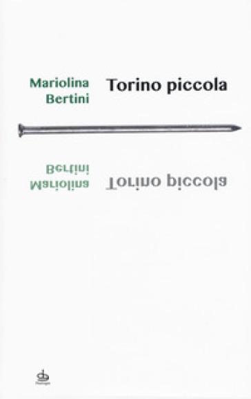 Torino piccola - Mariolina Bertini |