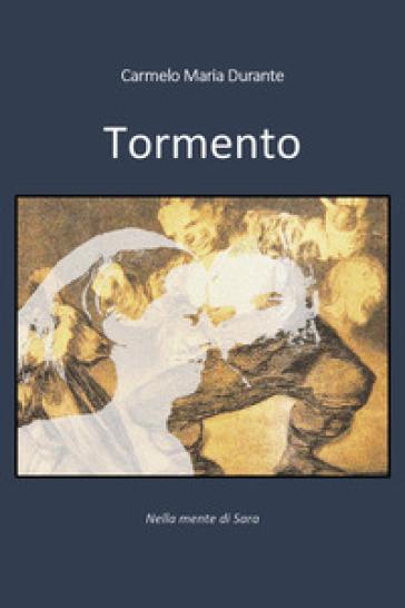 Tormento - Carmelo Maria Durante |