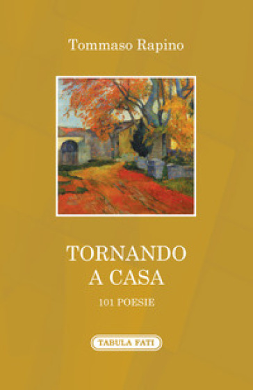 Tornando a casa. 101 poesie - Tommaso Rapino | Ericsfund.org