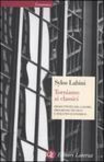 Torniamo ai classici. Produttività del lavoro, progresso tecnico e sviluppo economico - Paolo Sylos Labini |
