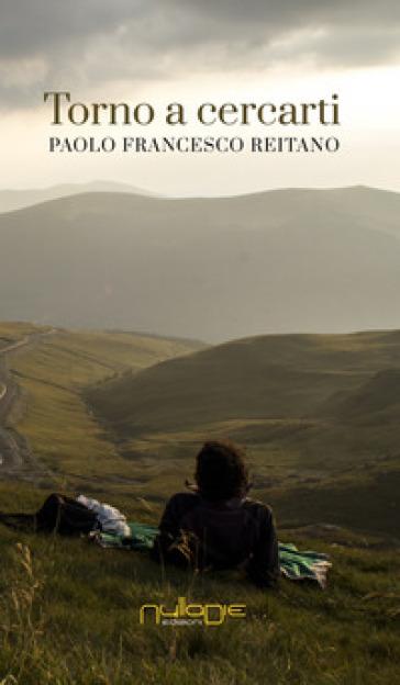 Torno a cercarti - Paolo Francesco Reitano | Kritjur.org