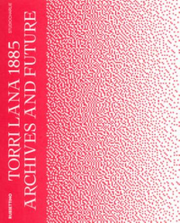Torri Lana 1885. Archives and future. Ediz. italiana e inglese - S. Atim Ocaya | Thecosgala.com