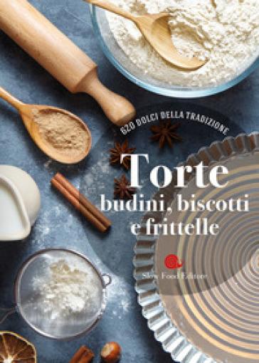 Torte, budini, biscotti e frittelle. 620 dolci della tradizione - B. Minerdo | Thecosgala.com