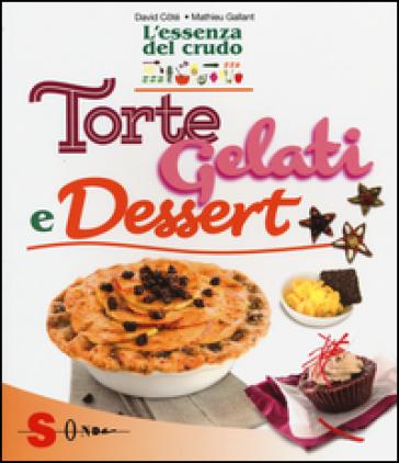 Torte, gelati e dessert. L'essenza del crudo - David Cotè   Jonathanterrington.com