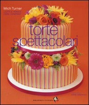 Torte spettacolari - Mich Turner | Rochesterscifianimecon.com