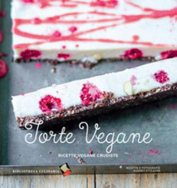 Torte vegane. Ricette vegane crudiste - Audrey Fitzjohn | Thecosgala.com