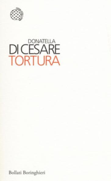 Tortura - Donatella Di Cesare | Rochesterscifianimecon.com
