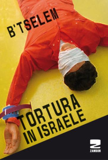 Tortura in Israele - F. D'Amore | Kritjur.org