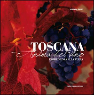 Toscana. Anima del vino (L'obbedienza alla terra) - Andrea Zanfi pdf epub