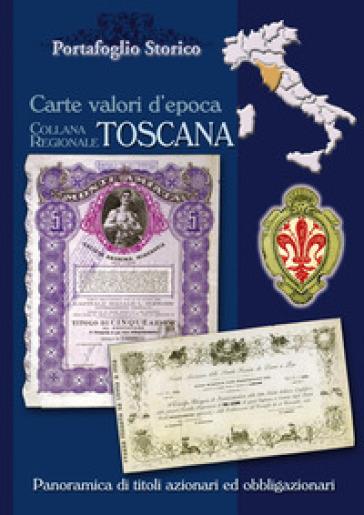 Toscana. Carte valori d'epoca - Alex Witula |