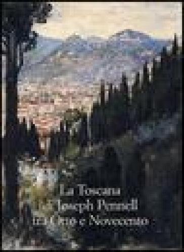 La Toscana di Joseph Pennell tra Otto e Novecento - L. Monaci Moran |