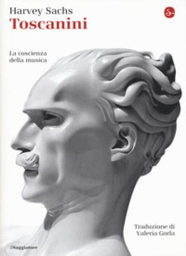 Toscanini - Harvey Sachs |