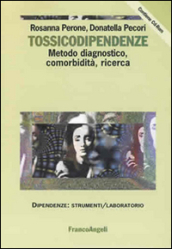Tossicodipendenze. Metodo diagnostico, comorbidità, ricerca. Con CD-ROM