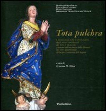 Tota Pulchra. Catalogo della mostra (Gerace, 10 agosto-5 settembre 2004) - G. M. Oliva |