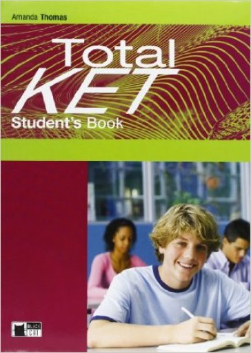 Total ket. Student's book. Con skills & vocab maximizer. Con CD Audio. Ediz. pack. Per le Scuole superiori. Con CD-ROM