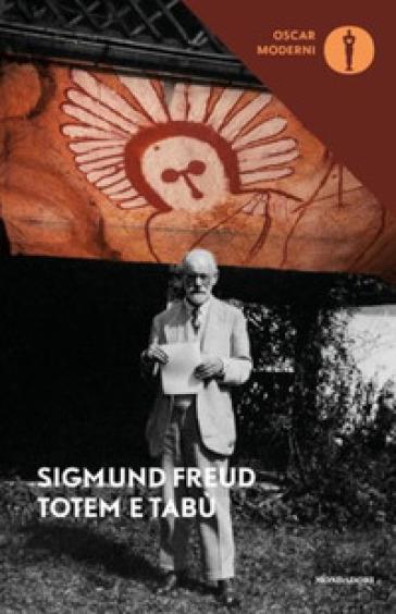 Totem e tabù. Alcune concordanze nella vita psichica dei selvaggi e dei nevrotici - Sigmund Freud   Ericsfund.org