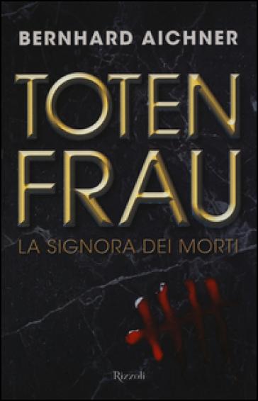 Totenfrau. La signora dei morti - Bernhard Aichner |