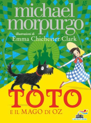 Toto e il Mago di Oz - Michael Morpurgo |