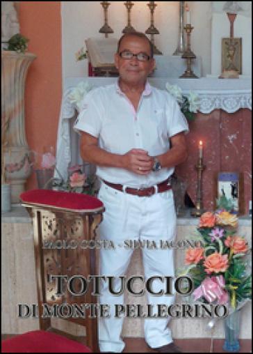 Totuccio di Monte Pellegrino - Paolo Costa | Kritjur.org