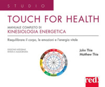 Touch for health. Manuale completo di kinesiologia applicata - John F. Thie | Rochesterscifianimecon.com
