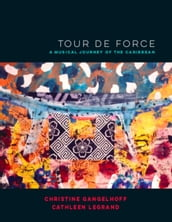 Tour de Force: A Musical Journey of the Caribbean