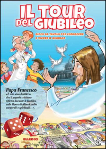 Tour del Giubileo. Dossier - Pierfortunato Raimondo |