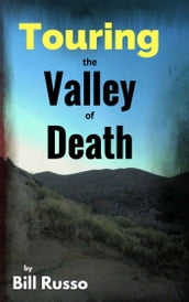 Touring the Valley of Death