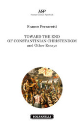 Toward the end of Constantinian Christendom and other essays
