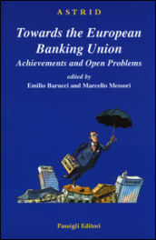 Towards the European Banking Union. Achievements and open problems