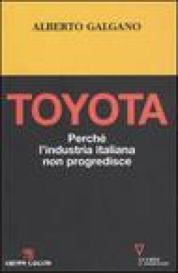 Toyota. Perché l'industria italiana non progredisce