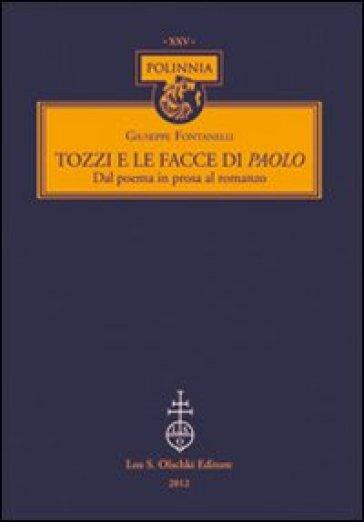 Tozzi e le facce di Paolo. Dal poema in prosa al romanzo - Giuseppe Fontanelli   Rochesterscifianimecon.com