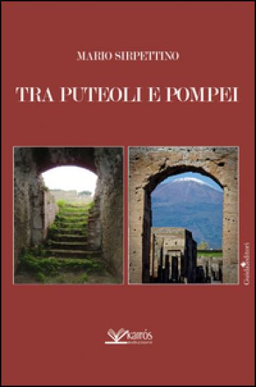 Tra Puteoli e Pompei - Mario Sirpettino  