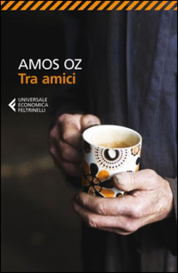 Tra amici - Amos Oz |