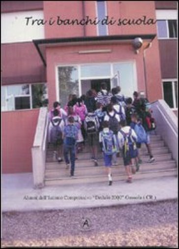 Tra i banchi di scuola - Istituto comprensivo Dedalo 2000 di Gussola (CR)  