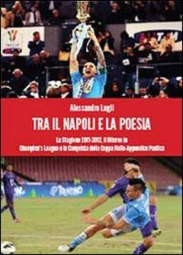 Tra il Napoli e la poesia - Alessandro Lugli pdf epub