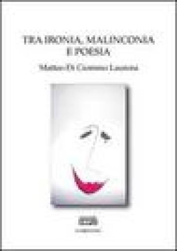 Tra ironia, malinconia e poesia - Matteo Di Ciommo Laurora  