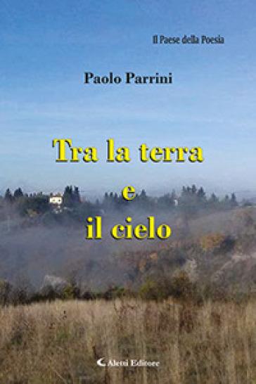 Tra la terra e il cielo - Paolo Parrini   Jonathanterrington.com