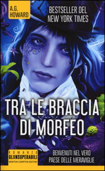Tra le braccia di Morfeo - A. G. Howard |