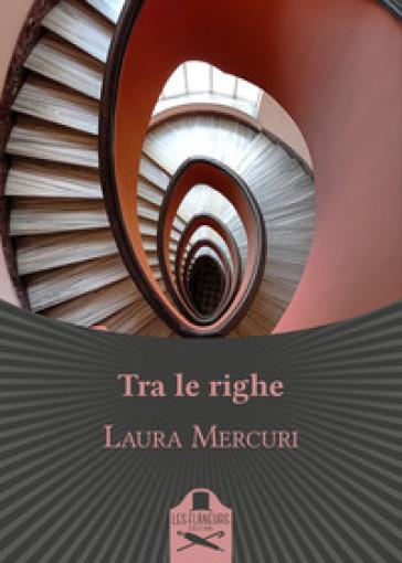 Tra le righe - Laura Mercuri - Libro - Mondadori Store