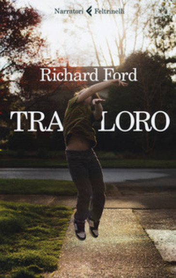 Tra loro - Richard Ford | Kritjur.org