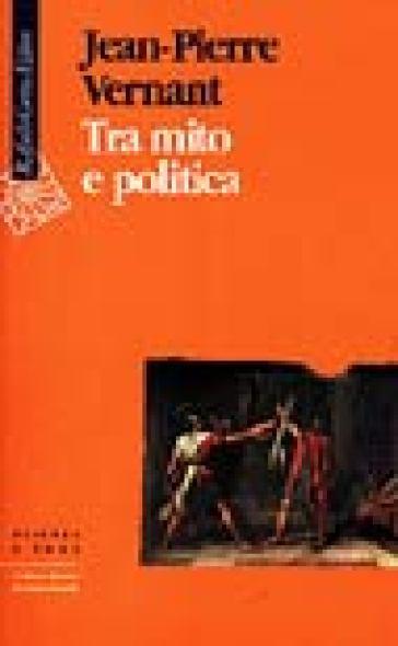 Tra mito e politica - Jean-Pierre Vernant | Kritjur.org