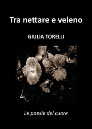Tra nettare e veleno - Giulia Torelli | Kritjur.org