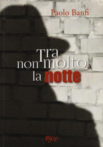 Tra non molto la notte - Paolo Banfi   Kritjur.org