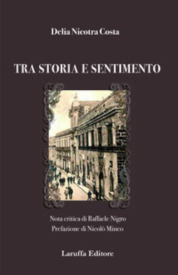 Tra storia e sentimento - Delia Nicotra Costa |